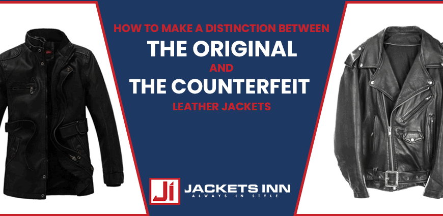 How To Make A Distinction Between The Original And The Counterfeit Leather Jackets